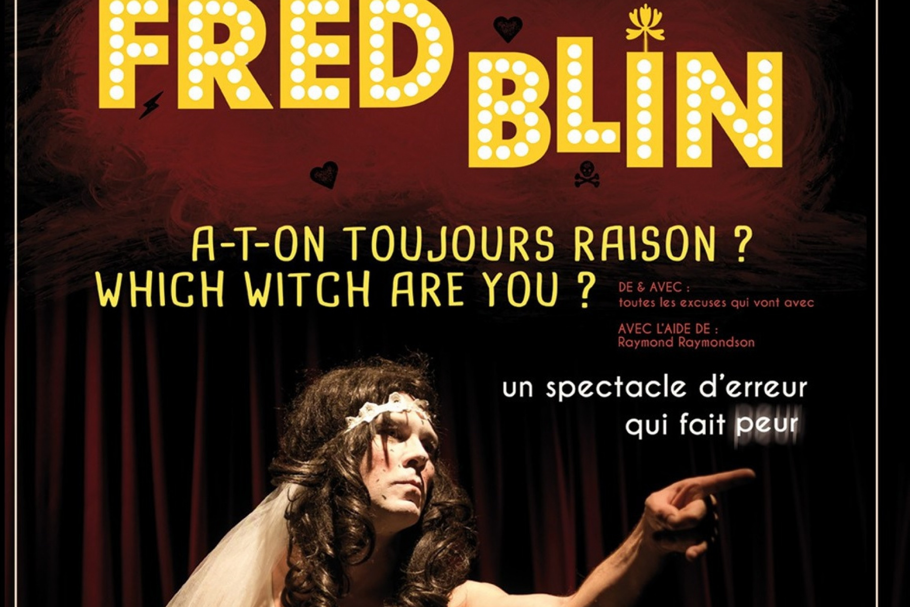 "spectacle ""A-t-on toujours raison ? Which witch are you ?"" de et par FRED BLIN @ ACA d'BREIL"